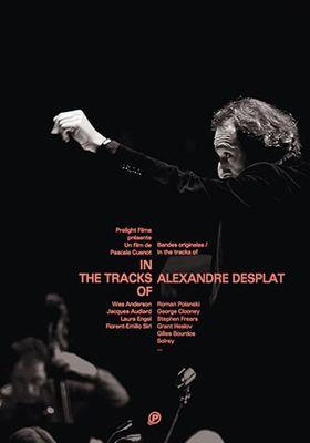 In the Tracks of Alexandre Desplat's Poster