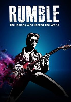 Rumble: The Indians Who Rocked the World's Poster
