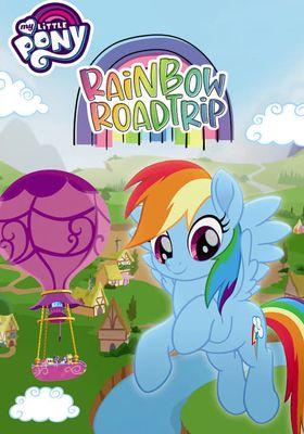 My Little Pony: Rainbow Roadtrip's Poster