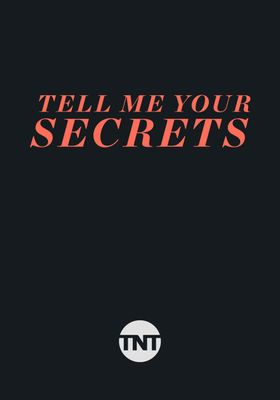 Tell Me Your Secrets 's Poster