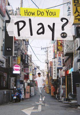 『How Do You Play?』のポスター