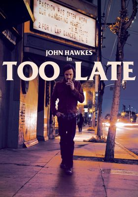 Too Late's Poster