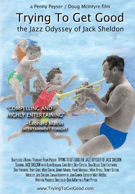 Trying to Get Good: The Jazz Odyssey of Jack Sheldon's Poster