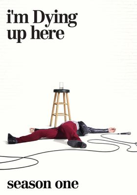 I'm Dying Up Here Season 1's Poster