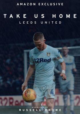 Take Us Home: Leeds United Season 1's Poster