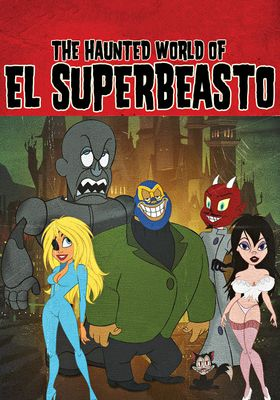 『The Haunted World of El Superbeasto(原題)』のポスター