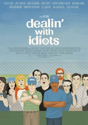Dealin' with Idiots's Poster