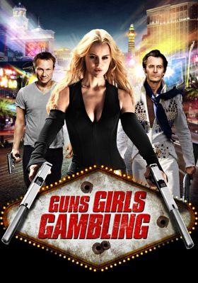 Guns, Girls and Gambling's Poster
