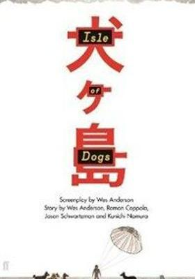 Isle of Dogs: The Screenplay의 포스터
