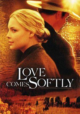 『Love Comes Softly』のポスター