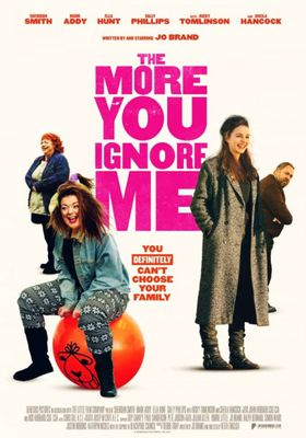 The More You Ignore Me's Poster