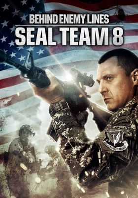 Seal Team Eight: Behind Enemy Lines's Poster