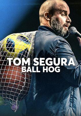 『Tom Segura: Ball Hog(英題)』のポスター