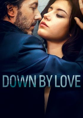Down by Love's Poster