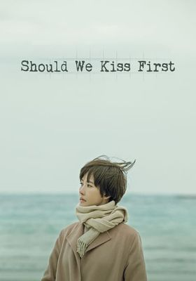 Should We Kiss First 's Poster