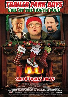 Trailer Park Boys Live at the North Pole's Poster