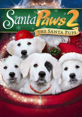 Santa Paws 2: The Santa Pups's Poster