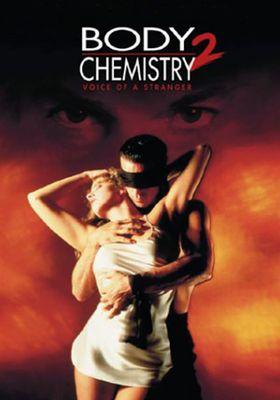 Body Chemistry II: Voice of a Stranger's Poster