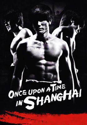 Once Upon a Time in Shanghai's Poster