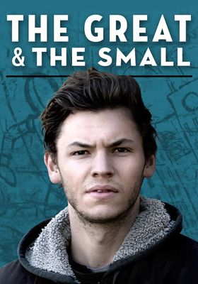 The Great & The Small's Poster