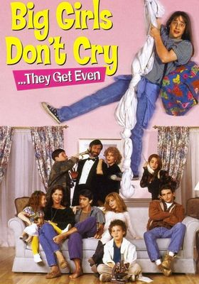 Big Girls Don't Cry... They Get Even's Poster