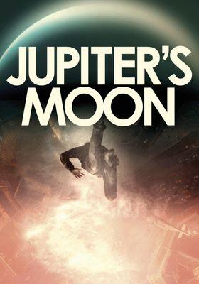 『ジュピターズ・ムーン』のポスター