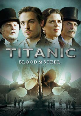 타이타닉: 블러드 앤 스틸의 포스터