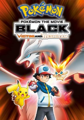 Pokémon the Movie Black: Victini and Reshiram's Poster