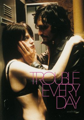 Trouble Every Day's Poster