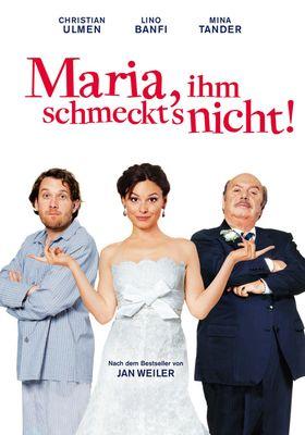 Maria, ihm schmeckt's nicht!'s Poster