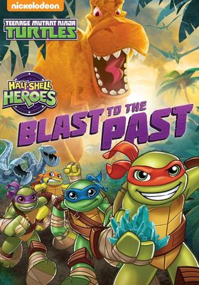 Half-Shell Heroes: Blast to the Past's Poster