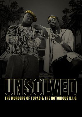 Unsolved: The Murders of Tupac and the Notorious B.I.G. 's Poster