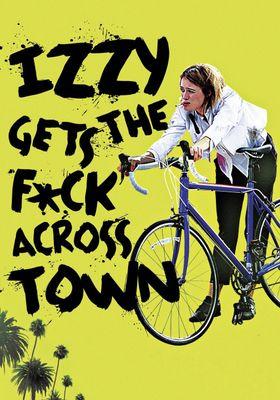 『Izzy Gets the F*ck Across Town(原題)』のポスター