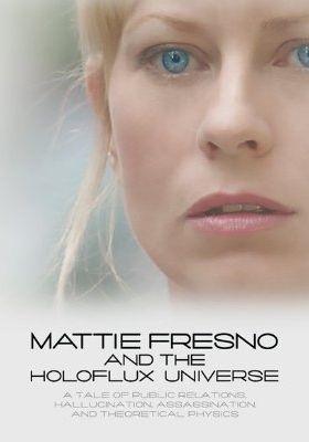 매티 프레스노 앤 더 홀로플럭스 유니버스의 포스터
