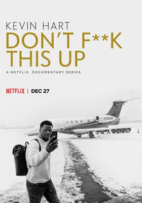 Kevin Hart: Don't F**k This Up 's Poster