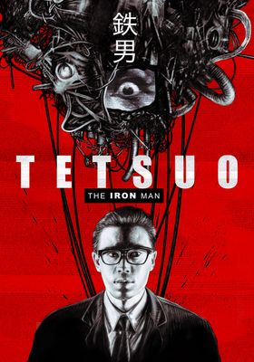 Tetsuo: The Iron Man's Poster