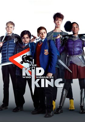 The Kid Who Would Be King's Poster