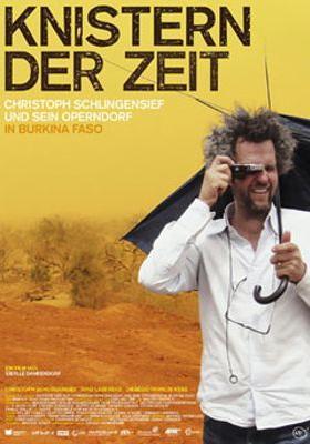 크래클 오브 타임 - 크리스토프 슐링엔지프 앤 히즈 오페라 빌리지 인 부르키나파소의 포스터