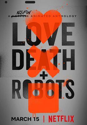 Love, Death & Robots Season 1's Poster