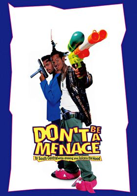 Don't Be a Menace to South Central While Drinking Your Juice in the Hood's Poster