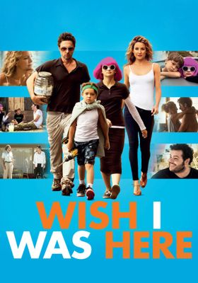 Wish I Was Here's Poster