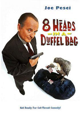8 Heads in a Duffel Bag's Poster