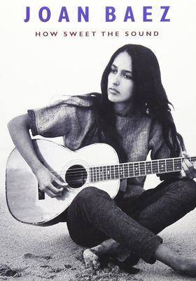 Joan Baez: How Sweet The Sound's Poster