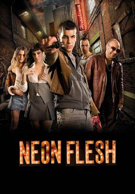 Neon Flesh's Poster