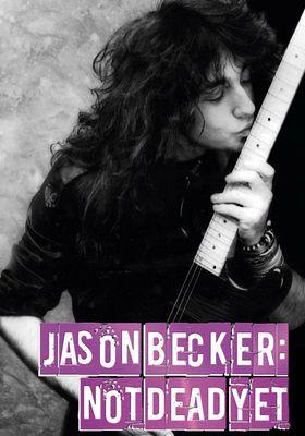 『ジェイソン・ベッカー Not Dead Yet 不死身の天才ギタリスト』のポスター