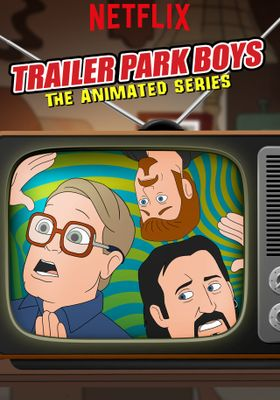 Trailer Park Boys: The Animated Series 's Poster