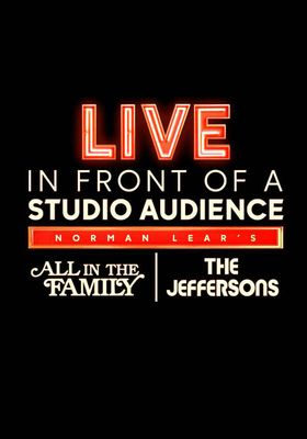 Live in Front of a Studio Audience: Norman Lear's 'All in the Family' and 'The Jeffersons' 's Poster