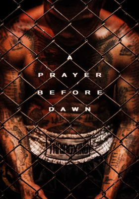 A Prayer Before Dawn's Poster