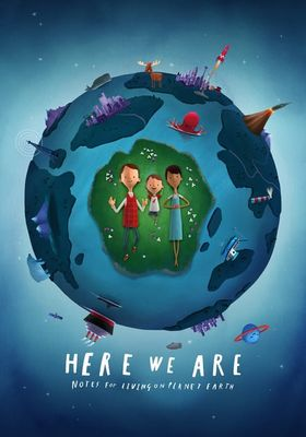 Here We Are: Notes For Living On Planet Earth's Poster