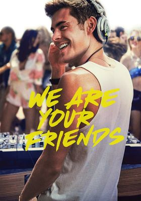 We Are Your Friends's Poster